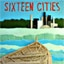 Sixteen Cities